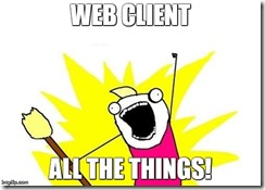 Web Client All The Things